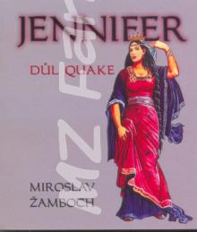 Jennifer - Důl Quake