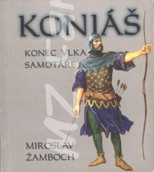 Koniáš - Konec vlka samotáře